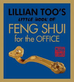 Lillian Too's Little Book of Feng Shui for the Office : Lillian Too's Little Book of Feng Shui - Lillian Too