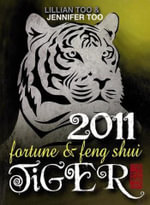 Fortune & Feng Shui Tiger : Fortune & Feng Shui - Lillian Too