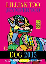 Lillian Too And Jennifer Too Fortune  &  Feng Shui Dog 2015 - Lillan And Too, Jennifer Too