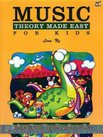 Music Theory Made Easy for Kids, Level 2 - Lina Ng