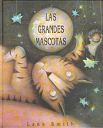Las Grandes Mascotas - Lane Smith