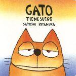 Gato Tiene Sueno / Cat is Sleepy - Satoshi Kitamura