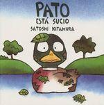 Pato Esta Sucio / Duck is Dirty - Satoshi Kitamura