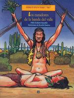 Los Cazadores De LA Banda Del Valle/Xoi Yuun, UN Nino Olmeca - Pablo Escalante