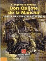 El Ingenioso Hidalgo Don Quijote de la Mancha : Fondo 2000 - Miguel De Cervantes Saavedra