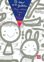El Libro de Los Garabatos : ?Dibuja, Colorea, Crea! :  ?Dibuja, Colorea, Crea! - Taro Gomi