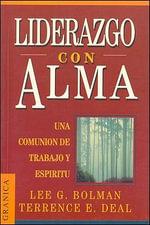 Liderazgo Con Alma : Un Viaje del Alma Fuera de Lo Comun :  Un Viaje del Alma Fuera de Lo Comun - Terrence E. Deal