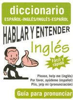 Hablar y Entender Ingles : Guia Para Pronunciar :  Guia Para Pronunciar - Giron Books