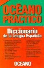 Oceano Practico Diccionario de La Lengua Espanola - Oceano