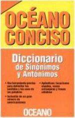 Oceano Conciso : Diccionario de Sinonimos y Antonimos - Oceano