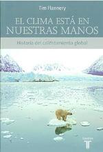 El Clima Esta en Nuestras Manos : Historia del Calentamiento Global : Historia del Calentamiento Global - Tim Flannery