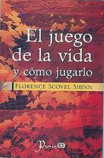 El Juego de la Vida y Como Jugarlo - Florence Scovel-Shinn