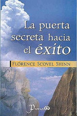 La Puerta Secreta Hacia El Exito - Florence Scovel Shinn