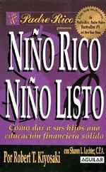 Nino Rico, Nino Listo : Como Dar A Sus Hijos una Educacion Financiera Solida :  Como Dar A Sus Hijos una Educacion Financiera Solida - Robert T Kiyosaki