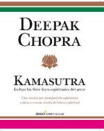 Kamasutra : Incluye las Siete Leyes Espirituales del Amor / Kamasutra :  Incluye las Siete Leyes Espirituales del Amor / Kamasutra - Dr Deepak Chopra