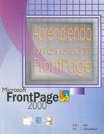 Aprendiendo Microsoft Frontpage 2000 / Learning Microsoft Frontpage 2000 - Jose Emmanuel Ulibarri Millan