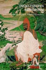 Indo-Tibetan Buddhism : Indian Buddhists and Their Tibetan Successors - David L. Snellgrove