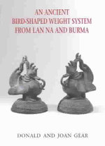 An Ancient Bird-shaped Weight System from LAN Na and Burma - Donald James Gear