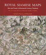 Royal Siamese Maps : War and Trade in Nineteenth Century Thailand - Santanee Pasuk