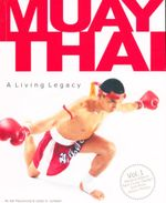 Muay Thai  : A Living Legacy - Kat Prayukvong