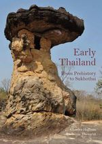 Early Thailand : From Prehistory to Sukhothai - Charles Higham