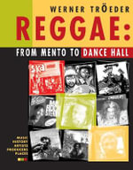 Reggae : From Mento to Dancehall - Werner Troeder