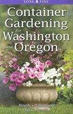 Container Gardening for Washington and Oregon - Marianne Binetti
