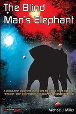 The Blind Man's Elephant - Michael J Miller