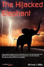 The Hijacked Elephant - Michael J Miller