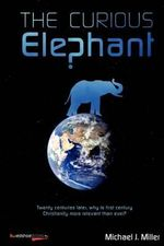 The Curious Elephant - Michael J Miller