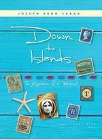 Down the Islands : The Expedition of a Philatelist - Joseph Abdo Sabga