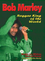 Bob Marley : Reggae King of the World - Malika Lee Whitney
