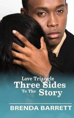 Love Triangle : Three Sides to the Story - Brenda A Barrett