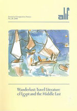 Wanderlust : Travel Literature of Egypt and the Middle East