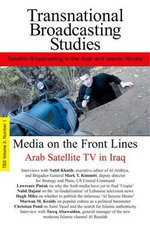 Media on the Front Lines : Arab Satellite TV in Iraq - Issandr El Amrani