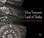 Silver Treasures from the Land of Sheba : Regional Styles of Yemeni Jewelry - Marjorie Ransom