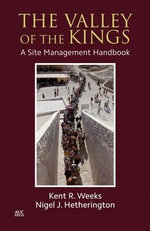 The Valley of the Kings : A Site Management Handbook - Professor Kent R Weeks