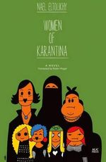 Women of Karantina : A Novel - Nael Eltoukhy