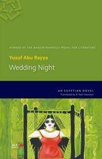 Wedding Night : An Egyptian Novel - Yusuf Abu Rayya