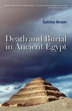 Death and Burial in Ancient Egypt - Professor of Egyptology Salima Ikram