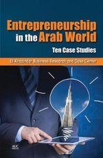 Entrepreneurship in the Arab World - El-Khazindar Business Research And Case Center