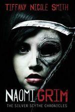 Naomi Grim : Complete Novel (Parts 1-4) - Tiffany Nicole Smith