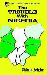 The Trouble with Nigeria - Chinua Achebe