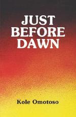 Just Before Dawn : Saros Junior Series - Koke Omotoso