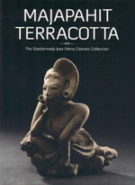 Majapahit Terracotta : The Soedarmadji Jean Henry Damais Collection - Soedarmadji J. H. Damais
