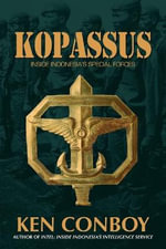 Kopassus : Inside Indonesia's Special Forces - Kenneth Conboy