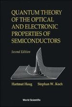 Quantum Theory of the Optical and Electronic Properties of Semiconductors :  2nd Edition - S. W. Koch