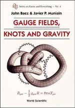 Gauge Fields, Knots and Gravity - J.C. Baez