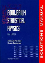 Equilibrium Statistical Physics : Solutions Manual - Michael Plischke