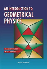 An Introduction to Geometrical Physics : Theory and Applications - R. Aldrovandi